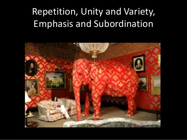Repetition, Unity and Variety, Emphasis and Subordination
