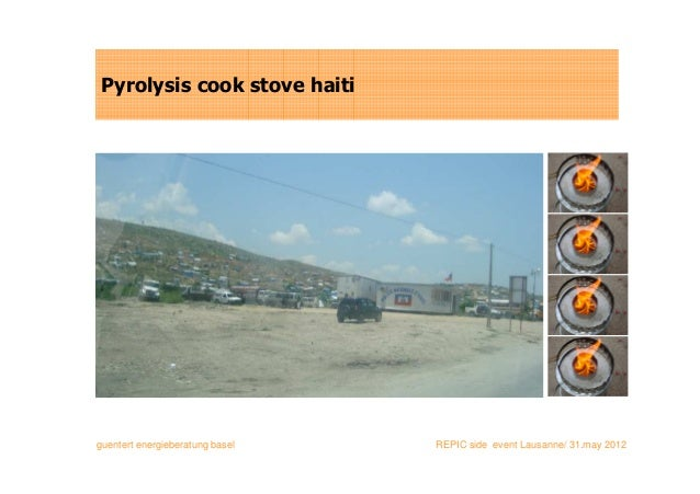 Pyrolysis cook stove haitiguentert energieberatung basel   REPIC side event Lausanne/ 31.may 2012