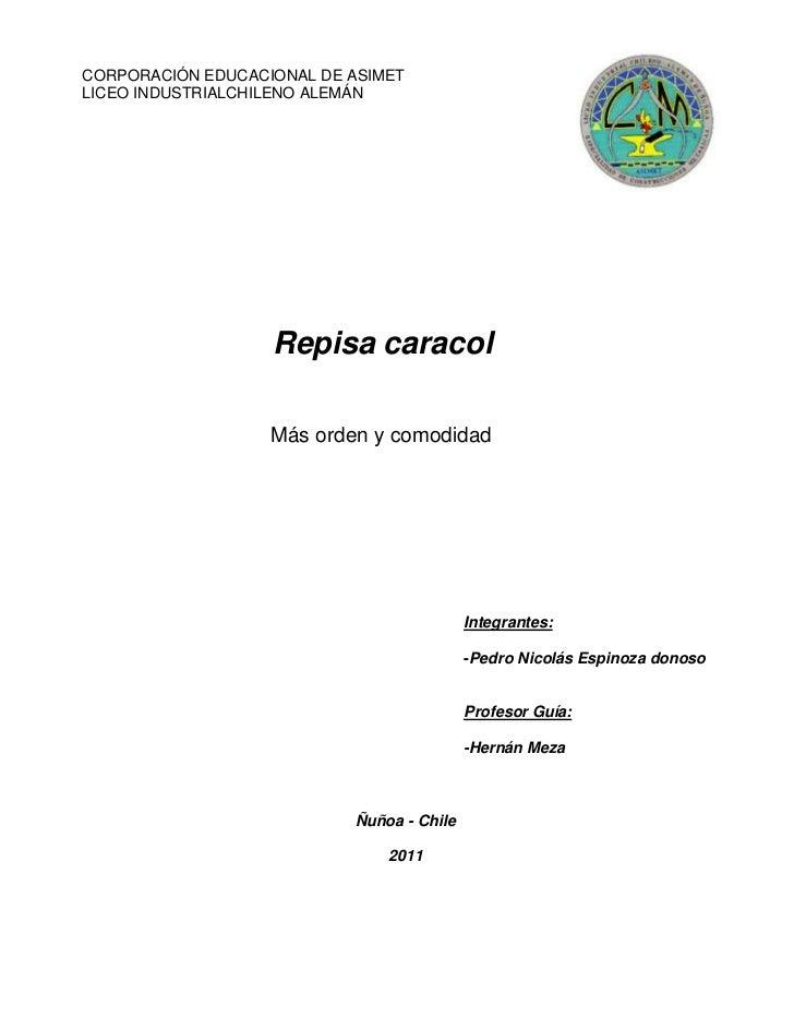 CORPORACIÓNRo ig        EDUCACIONAL DE ASIMETLICEO INDUSTRIALCHILENO ALEMÁN                    Repisa caracol             ...