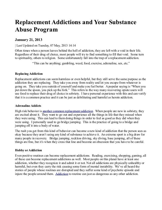 Replacement Addictions and Your SubstanceAbuse ProgramJanuary 21, 2013| Last Updated on Tuesday, 07 May, 2013 14:14Often t...