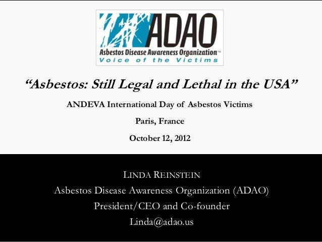 """""""Asbestos: Still Legal and Lethal in the USA""""       ANDEVA International Day of Asbestos Victims                       Par..."""