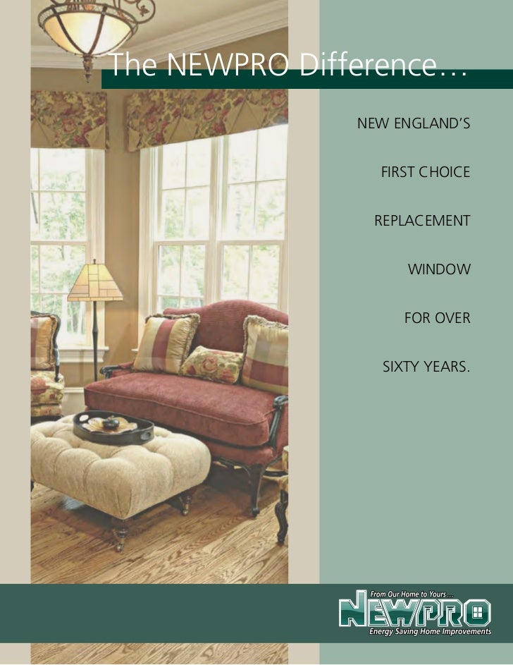 The NEWPRO Difference…               NEW ENGLAND'S                 FIRST CHOICE                REPLACEMENT                ...