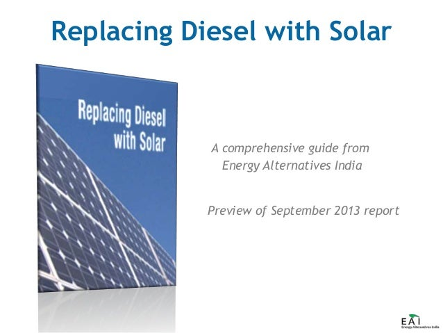 Replacing Diesel with Solar  A comprehensive guide from Energy Alternatives India Preview of September 2013 report