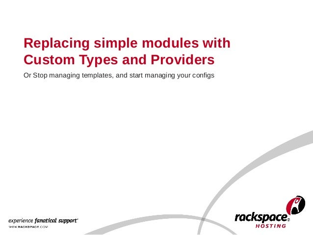 Replacing simple modules with Custom Types and Providers Or Stop managing templates, and start managing your configs