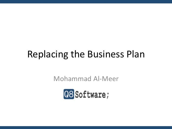 Replacing the Business Plan      Mohammad Al-Meer