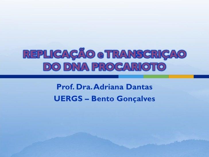 Prof. Dra. Adriana DantasUERGS – Bento Gonçalves
