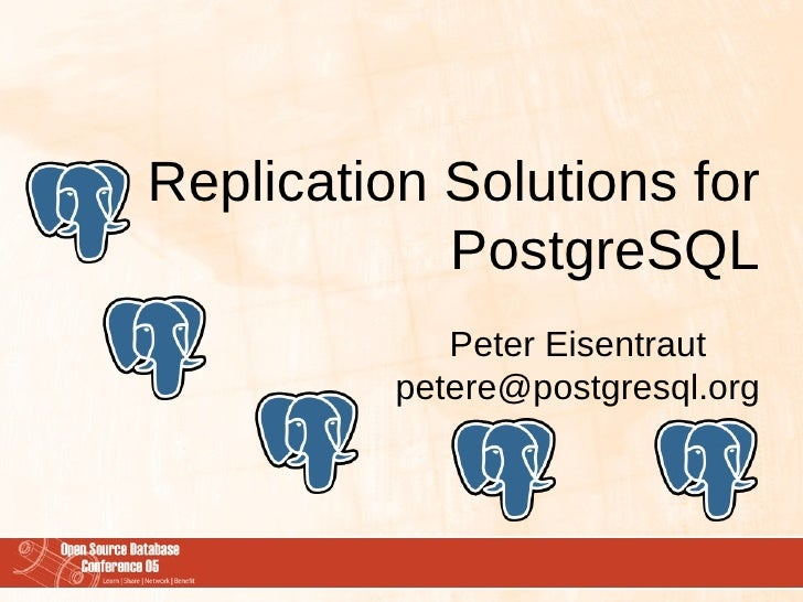 Replication Solutions for PostgreSQL