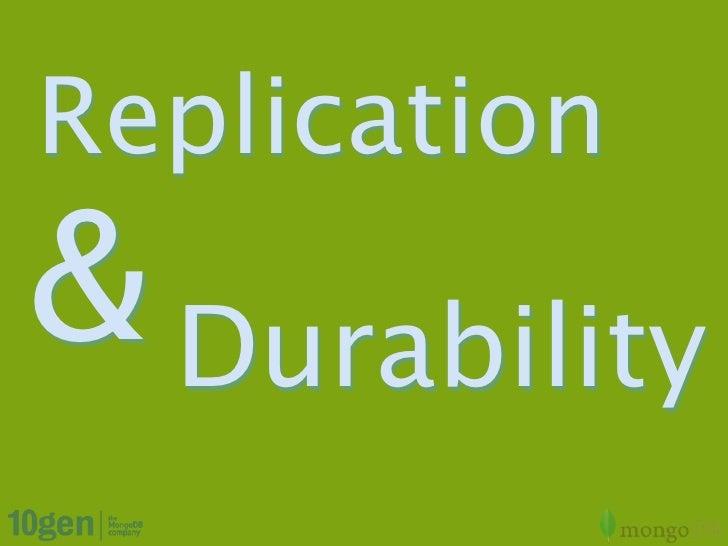 Replication& Durability