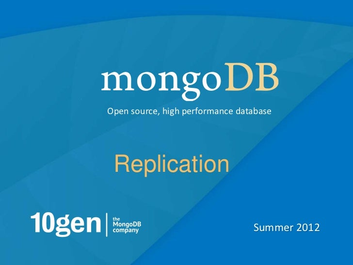 Open source, high performance database Replication                                 Summer 2012                            ...