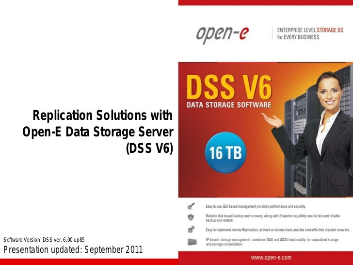 Replication Solutions with        Open-E Data Storage Server                          (DSS V6)Software Version: DSS ver. 6...