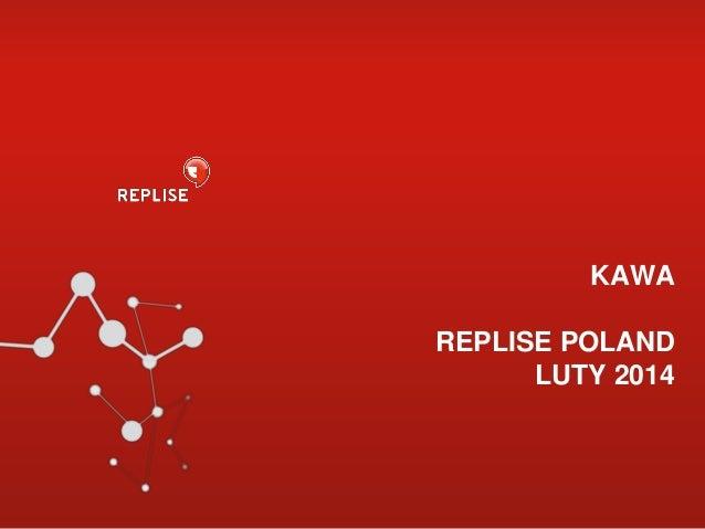 KAWA REPLISE POLAND LUTY 2014