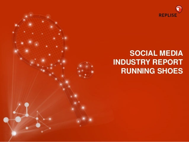 Social Media Industry Report Running Shoes - Replise Content Finder