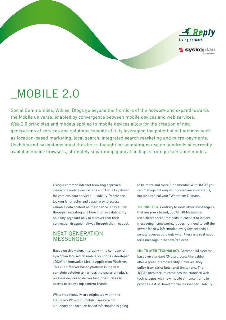 _MOBILE 2.0 Social Communities, Wikies, Blogs go beyond the frontiers of the network and expand towards the Mobile univers...
