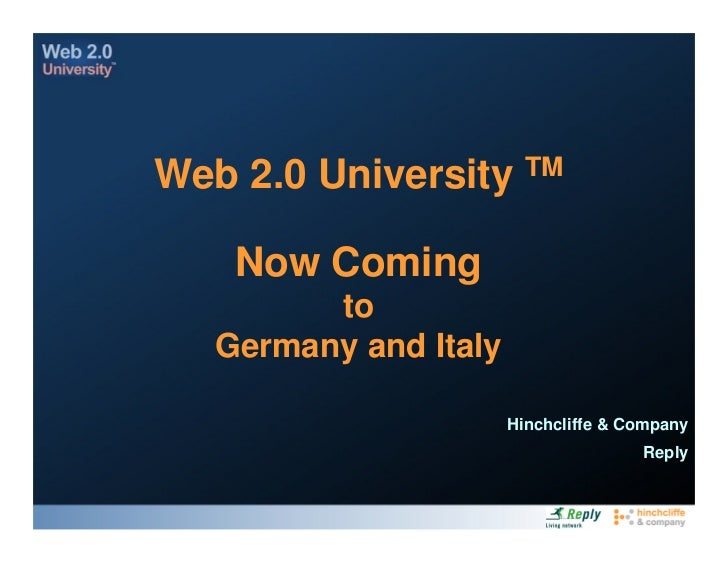 TM Web 2.0 University      Now Coming          to    Germany and Italy                         Hinchcliffe & Company      ...