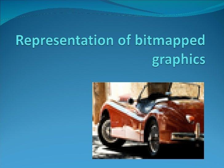 Representation of Bitmapped Graphics