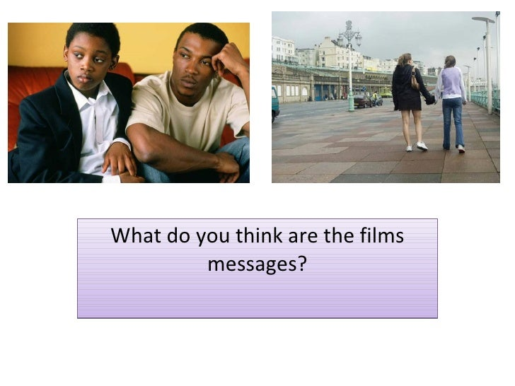 What do you think are the films messages?