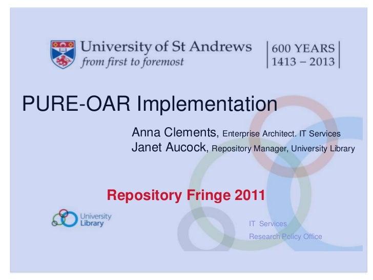 Anna Clements & Janet Aucock (St Andrews University) – PURE-OAR Implementation