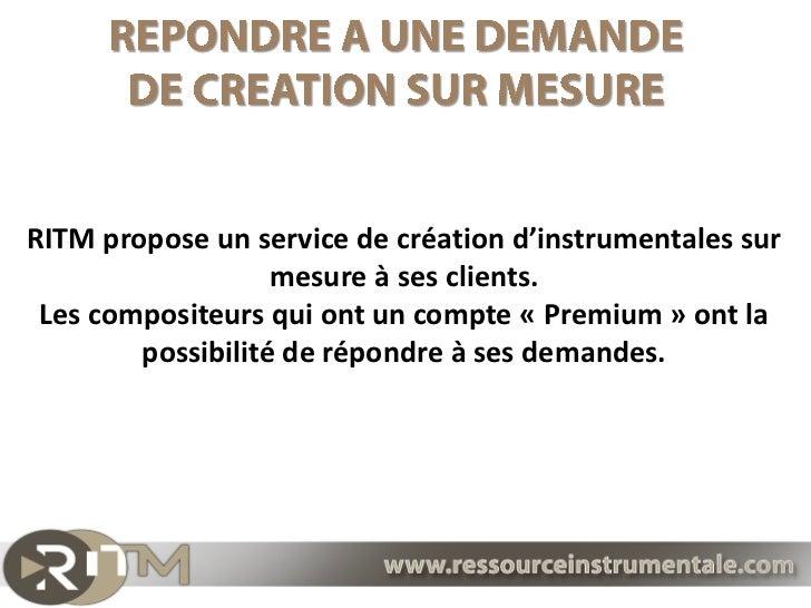RITM propose un service de création d'instrumentales sur                   mesure à ses clients. Les compositeurs qui ont ...