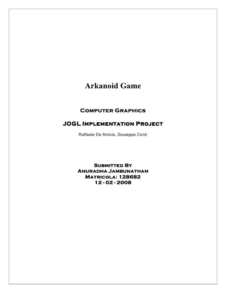 Arkanoid Game      Computer Graphics  JOGL Implementation Project     Raffaele De Amicis, Giuseppe Conti            Submit...