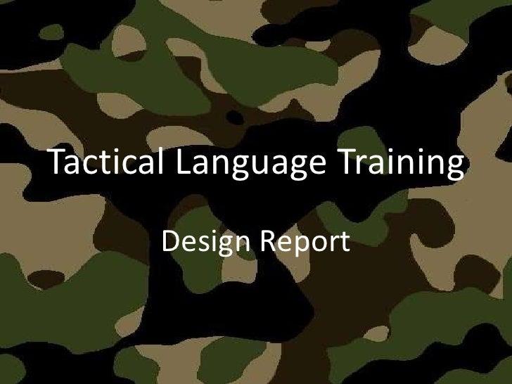 Tactical Language Training <br />Design Report <br />
