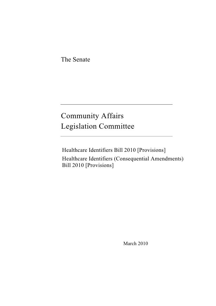 The Senate     Community Affairs Legislation Committee  Healthcare Identifiers Bill 2010 [Provisions] Healthcare Identifie...