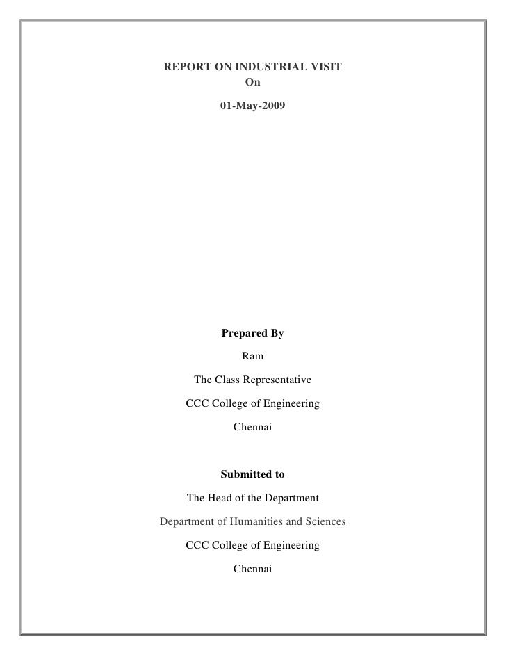 REPORT ON INDUSTRIAL VISITOn <br />01-May-2009<br />Prepared By<br />Ram<br />The Class Representative <br />CCC College o...