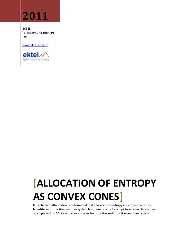 2011EKTELTelecommunication (P)Ltdwww.ektel.com.np       [ALLOCATION OF ENTROPY       AS CONVEX CONES]       It has been ma...