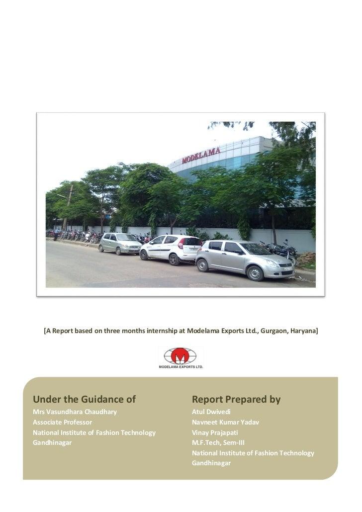APPAREL PRODUCTION REPORT   [A Report based on three months internship at Modelama Exports Ltd., Gurgaon, Haryana]Under th...