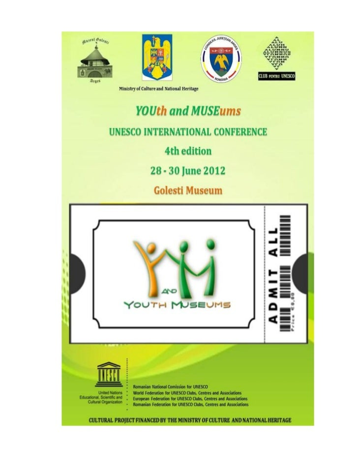 Youth and Museums IV 2012CULTURAL PROJECT FUNDED BY ARGES COUNTY COUNCIL AND MINISTRY OF CULTURE AND NATIONAL PATRIMONY   ...