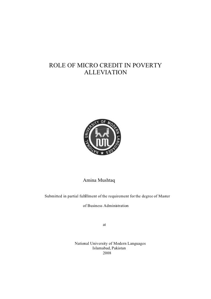 ROLE OF MICRO CREDIT IN POVERTY             ALLEVIATION                            Amina Mushtaq   Submitted in partial fu...