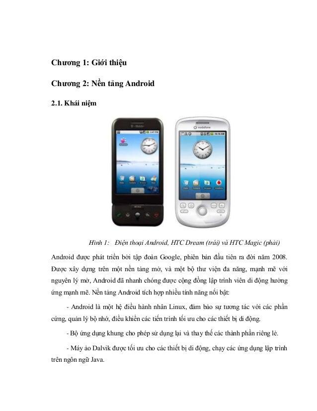 Chương 1: Giới thiệu Chương 2: Nền tảng Android 2.1. Khái niệm Hình 1: Điện thoại Android, HTC Dream (trái) và HTC Magic (...