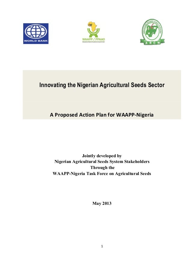 1 Innovating the Nigerian Agricultural Seeds Sector A Proposed Action Plan for WAAPP-Nigeria Jointly developed by Nigerian...