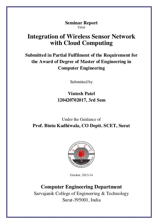 Seminar Report Titled  Integration of Wireless Sensor Network with Cloud Computing Submitted in Partial Fulfilment of the ...