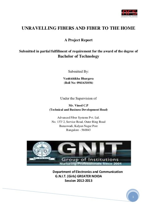 UNRAVELLING FIBERS AND FIBER TO THE HOME A Project Report Submitted in partial fulfillment of requirement for the award of...