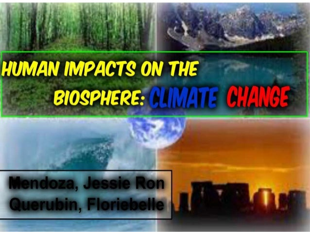 Human Impacts on the biosphere: Climate Change