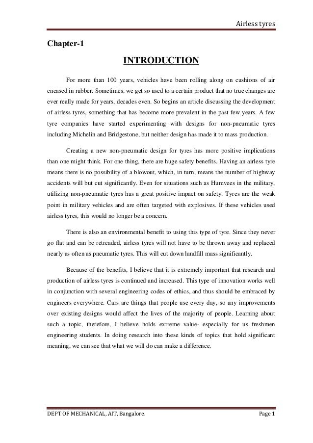 Airless tyres DEPT OF MECHANICAL, AIT, Bangalore. Page 1 Chapter-1 INTRODUCTION For more than 100 years, vehicles have bee...