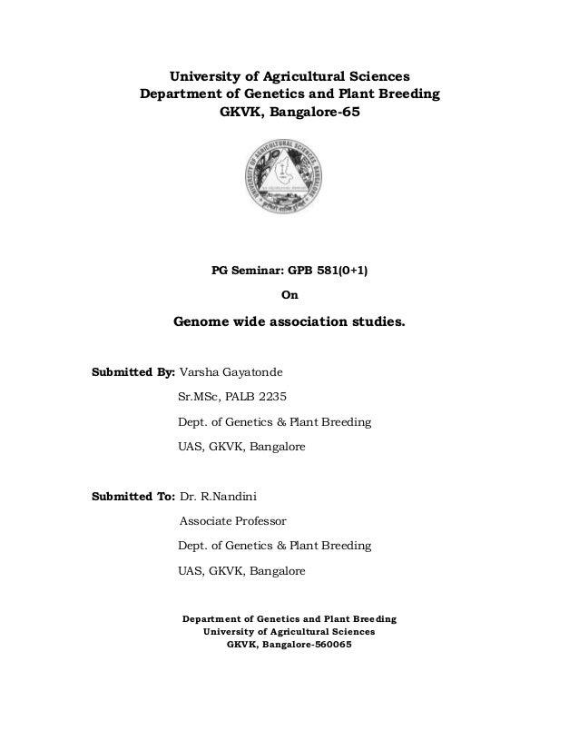 University of Agricultural Sciences Department of Genetics and Plant Breeding GKVK, Bangalore-65 PG Seminar: GPB 581(0+1) ...