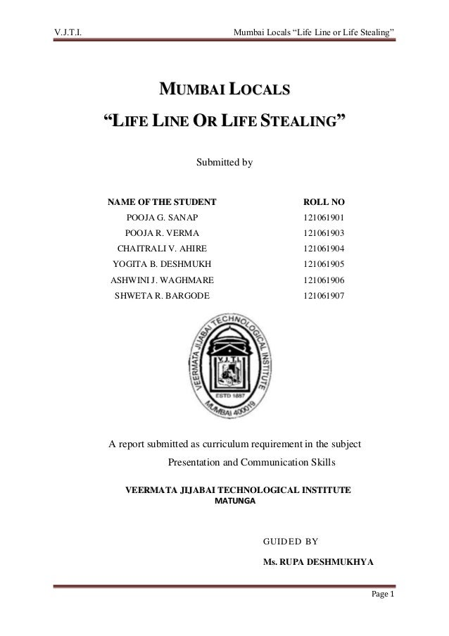 "V.J.T.I. Mumbai Locals ""Life Line or Life Stealing"" Page 1 MMUUMMBBAAII LLOOCCAALLSS """"LLIIFFEE LLIINNEE OORR LLIIFFEE SST..."