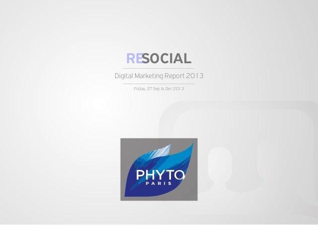 RESOCIAL Digital Marketing Report 2013 Friday, 27 Sep to Dec 2013