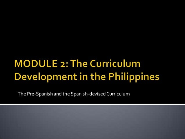 Report in The Curriculum and Development in the Philippines (sources are acknowledged after the presentation)