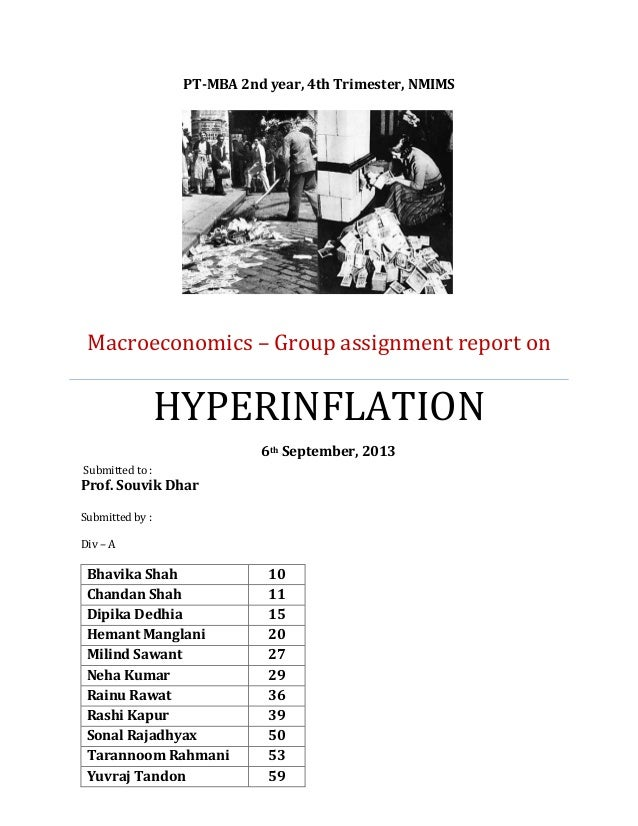 PT-MBA 2nd year, 4th Trimester, NMIMS  Macroeconomics – Group assignment report on  HYPERINFLATION 6th September, 2013 Sub...