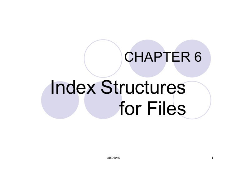CHAPTER 6 Index Structures for Files