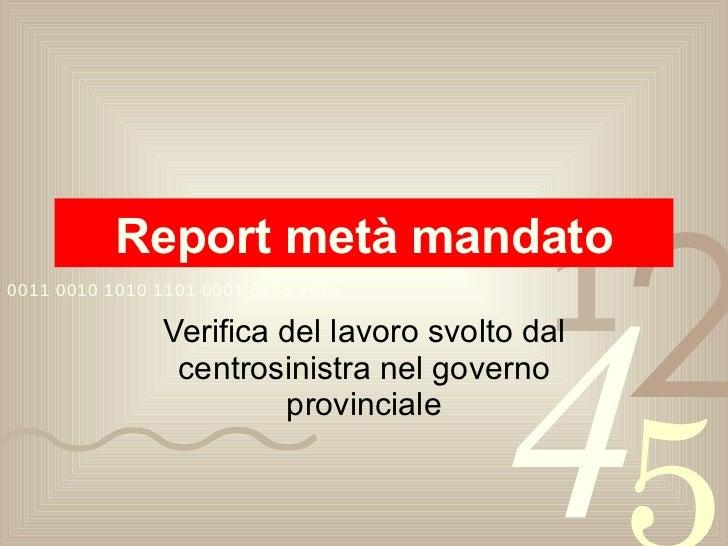 Report metà mandato Verifica del lavoro svolto dal centrosinistra nel governo provinciale