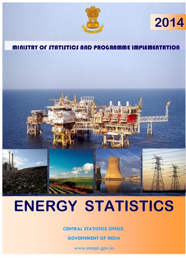 MINISTRY OF STATISTICS AND PROGRAMME IMPLEMENTATIONm ENERGY STATISTICS CENTRAL STATISTICS OFFICE, GOVERNMENT OF INDIA www....