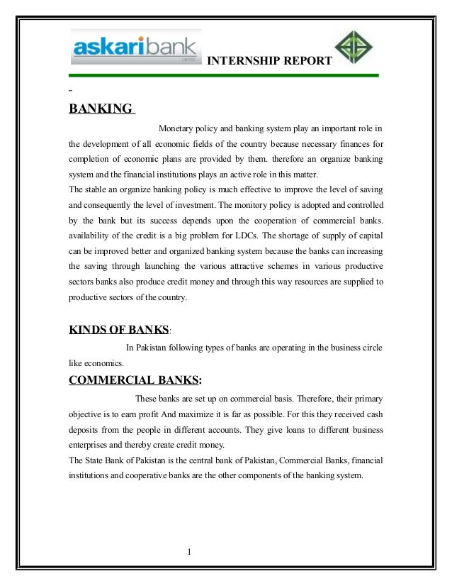 INTERNSHIP REPORT BANKING Monetary policy and banking system play an important role in the development of all economic fie...