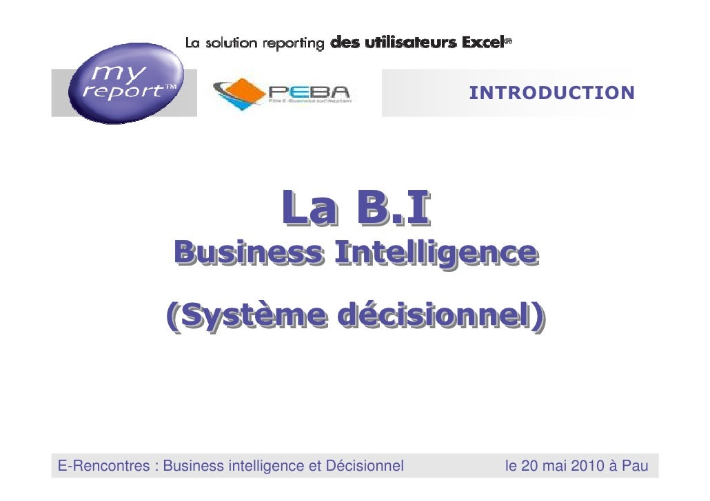 Business Intelligence : Transformer les données en information.