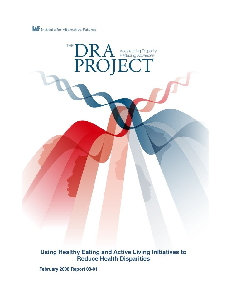 Using Healthy Eating and Active Living Initiatives to            Reduce Health DisparitiesFebruary 2008 Report 08-01