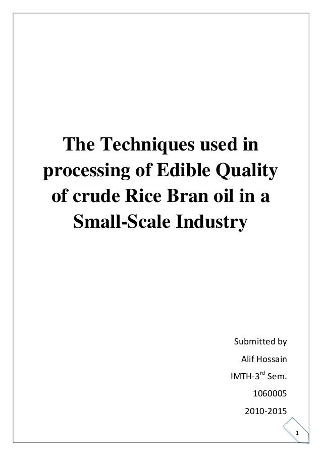 The Techniques used inprocessing of Edible Quality of crude Rice Bran oil in a    Small-Scale Industry                    ...