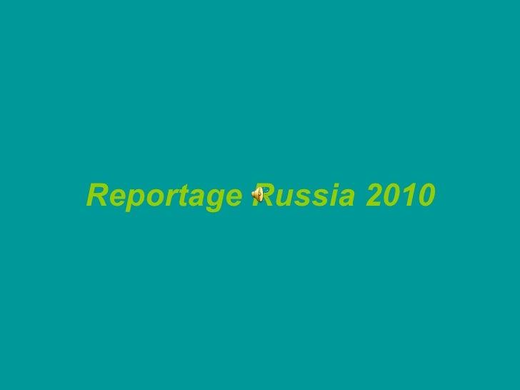 Reportage Russia 2010