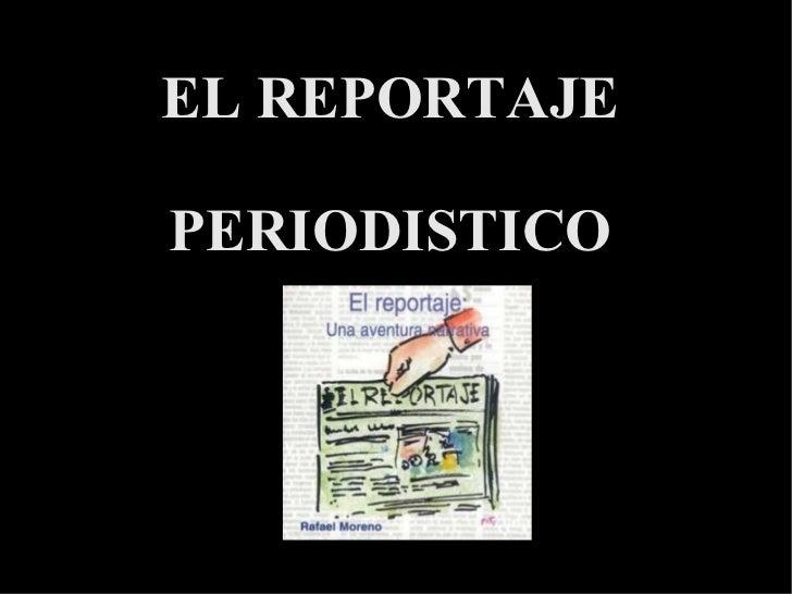 EL REPORTAJEPERIODISTICO